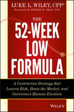 The 52–Week Low Formula: A Contrarian Strategy that Lowers Risk, Beats the Market, and Overcomes Human Emotion