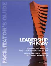 Leadership Theory: Facilitator′s Guide for Cultivating Critical Perspectives