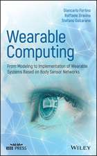 Wearable Computing: From Modeling to Implementation of Wearable Systems based on Body Sensor Networks