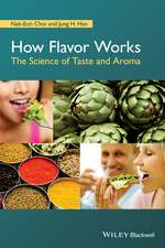 How Flavor Works: The Science of Taste and Aroma