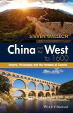 China and the West to 1600: Empire, Philosophy, and the Paradox of Culture