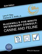 Blackwell′s Five–Minute Veterinary Consult Canine and Feline