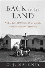 Back to the Land: Arthurdale, FDR′s New Deal, and the Costs of Economic Planning