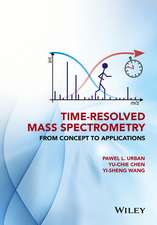 Time–Resolved Mass Spectrometry: From Concept to Applications
