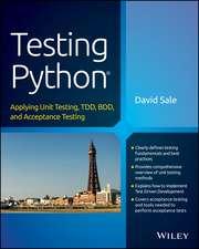 Testing Python: Applying Unit Testing, TDD, BDD and Acceptance Testing