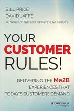 Your Customer Rules!: Delivering the Me2B Experiences That Today′s Customers Demand