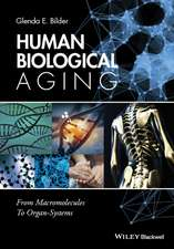Human Biological Aging: From Macromolecules to Organ Systems