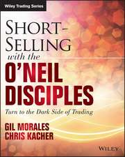 Short–Selling with the O′Neil Disciples: Turn to the Dark Side of Trading