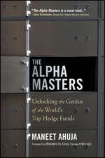 The Alpha Masters: Unlocking the Genius of the World′s Top Hedge Funds