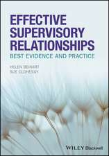Effective Supervisory Relationships: Best Evidence and Practice