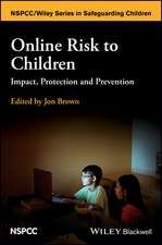 Online Risk to Children: Impact, Protection and Prevention