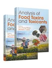 Analysis of Food Toxins and Toxicants: 2 Volume Set