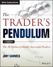 The Trader′s Pendulum: The 10 Habits of Highly Successful Traders