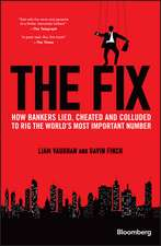 The Fix: How Bankers Lied, Cheated and Colluded to Rig the World′s Most Important Number