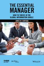 The Essential Manager: How to Thrive in the Global Information Jungle