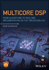 Multicore DSP: From Algorithms to Real–time Implementation on the TMS320C66x SoC