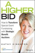 A Higher Bid: How to Transform Special Event Fundraising with Strategic Auctions