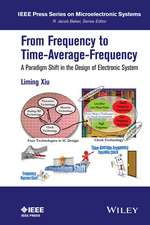 From Frequency to Time–Average–Frequency: A Paradigm Shift in the Design of Electronic Systems