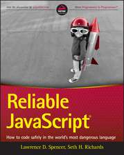 Reliable JavaScript: How to Code Safely in the World′s Most Dangerous Language