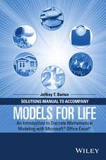 Solutions Manual to Accompany Models for Life: An Introduction to Discrete Mathematical Modeling with Microsoft Office Excel