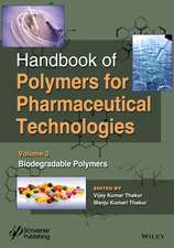 Handbook of Polymers for Pharmaceutical Technologies, Biodegradable Polymers:  Ceramic Engineering and Science Proceedings, Volume 35, Issue 4
