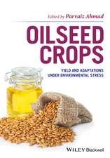 Oilseed Crops: Yield and Adaptations under Environmental Stress