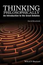 Thinking Philosophically: An Introduction to the Great Debates