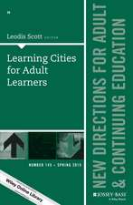 Learning Cities for Adult Learners: New Directions for Adult and Continuing Education, Number 145