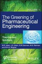 The Greening of Pharmaceutical Engineering: Theories and Solutions