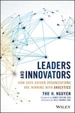 Leaders and Innovators: How Data–Driven Organizations Are Winning with Analytics