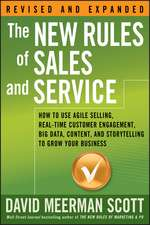 The New Rules of Sales and Service: How to Use Agile Selling, Real–Time Customer Engagement, Big Data, Content, and Storytelling to Grow Your Business