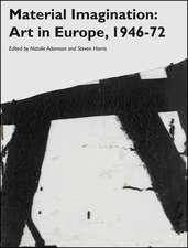 Material Imagination: Art in Europe, 1946–72