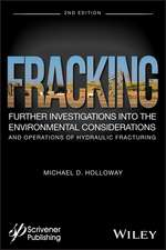 Fracking: Further Investigations into the Environmental Considerations and Operations of Hydraulic Fracturing