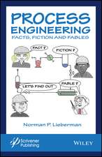 Process Engineering Beginner′s Guide: Fact, Fiction, and Fables