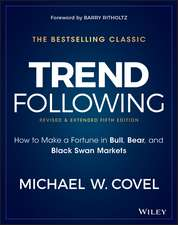 Trend Following: How to Make a Fortune in Bull, Bear, and Black Swan Markets