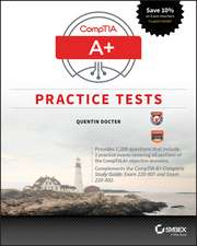 CompTIA A+ Practice Tests: Exam 220–901 and Exam 220–902