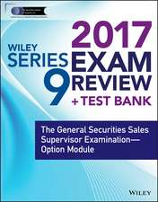 Wiley FINRA Series 9 Exam Review 2017: The General Securities Sales Supervisor Examination –– Option Module