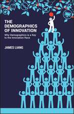 The Demographics of Innovation: Why Demographics is a Key to the Innovation Race