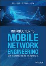 Introduction to Mobile Network Engineering: GSM, 3G–WCDMA, LTE and the Road to 5G