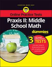 Praxis II: Middle School Math For Dummies with Online Practice