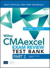 Wiley CMAexcel Learning System Exam Review 2019: Part 2, Financial Decision Making Set (1–year access)