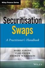 Securitisation Swaps: A Practitioner′s Handbook