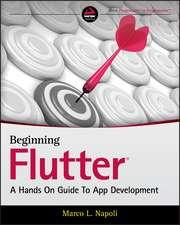 Beginning Google Flutter: A Hands On Guide To App Development