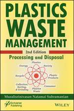 Plastics Waste Management: Processing and Disposal