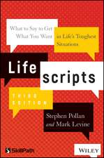 Lifescripts: What to Say to Get What You Want in Life′s Toughest Situations