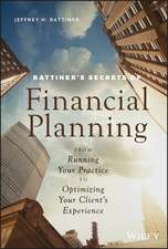 Rattiner′s Secrets of Financial Planning: From Running Your Practice to Optimizing Your Client′s Experience
