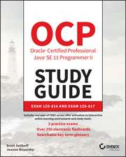 OCP Oracle Certified Professional Java SE 11 Programmer II Study Guide: Exam 1Z0–816 and Exam 1Z0–817