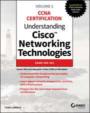 Understanding Cisco Networking Technologies, Volume 1
