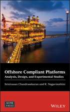 Offshore Compliant Platforms: Analysis, Design, and Experimental Studies