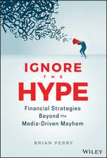 Ignore the Hype: Financial Strategies Beyond the Media–Driven Mayhem